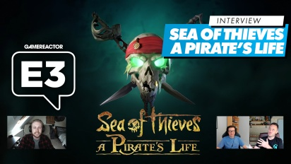 Sea of Thieves - Interview mit Mike Chapman und Joe Neate (A Pirate's Life)