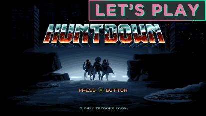 Huntdown: Let's Play