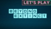 Beyond Extinct: Let's Play