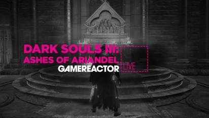 DARK SOULS III: ASHES OF ARIANDEL - LIVESTREAM REPLAY