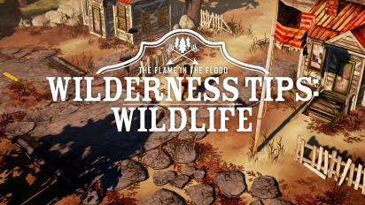 The Flame in the Flood - Wilderness Tips #1