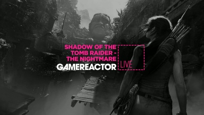 Shadow of the Tomb Raider: The Nightmare - Livestream-Wiederholung