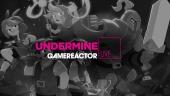 Undermine - Livestream-Wiederholung
