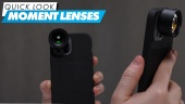 Moment Lenses: Quick Look
