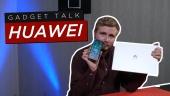 Gadget Talk - Ist Huawei-Hardware noch ihr Geld wert?