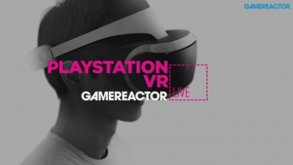 PLAYSTATION VR - LIVESTREAM REPLAY