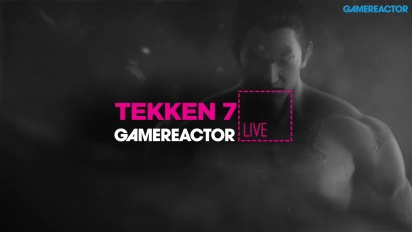 Tekken 7 - Livestream Replay