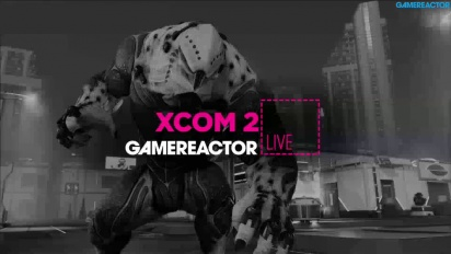 XCOM 2 - LIVESTREAM REPLAY