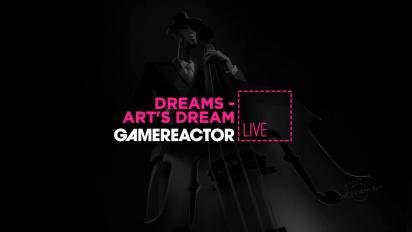 Dreams: Art's Dream - Livestream-Wiederholung (Part 1)
